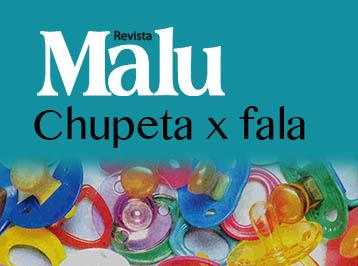 Revista Malu – Chupeta X Fala